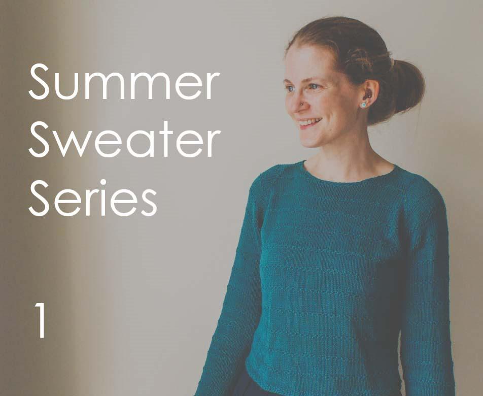 Summer Sweater Series: 1